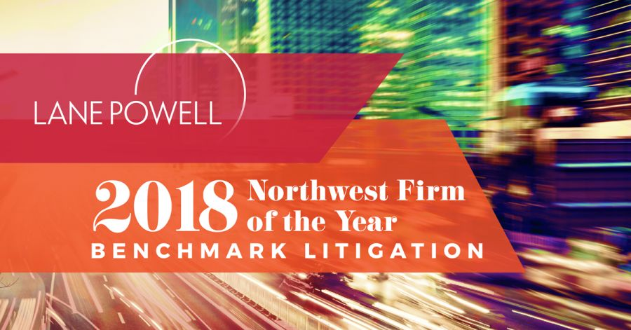 Lane Powell Named Benchmark Litigation's 2018 'Northwest Firm of the Year'