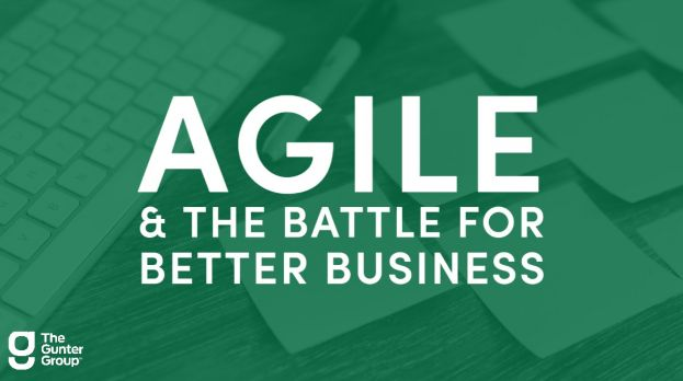 Agile & The Battle for Better Business