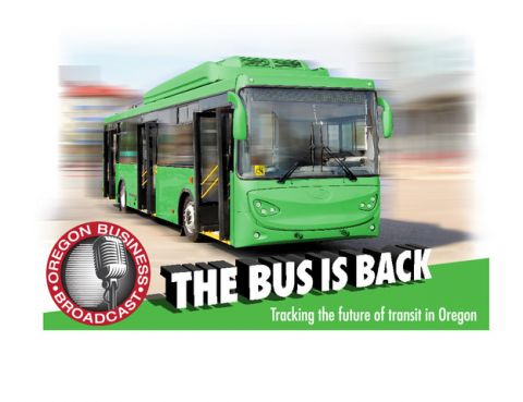 The Oregon Business Broadcast: Episode 1: The Bus is Back
